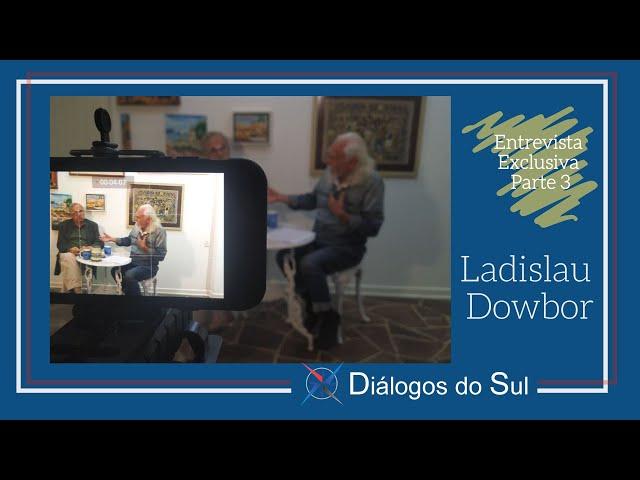 Entrevista exclusiva com Ladislau Dowbor — Parte lll