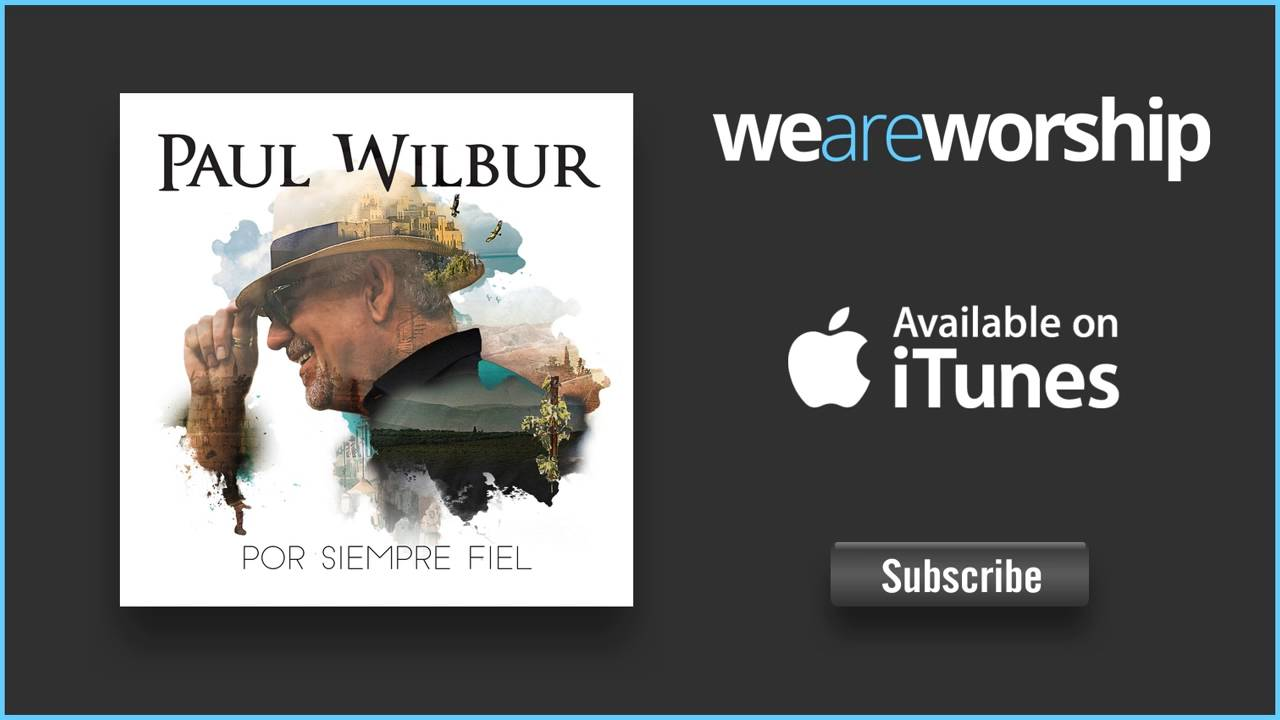 paul-wilbur-tuyo-es-el-poder-weareworshipmusic