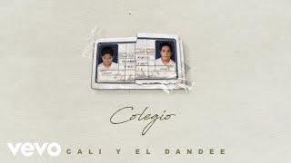 Cali Y El Dandee, Lalo Ebratt - Colegio (Official Audio) YouTube Videos