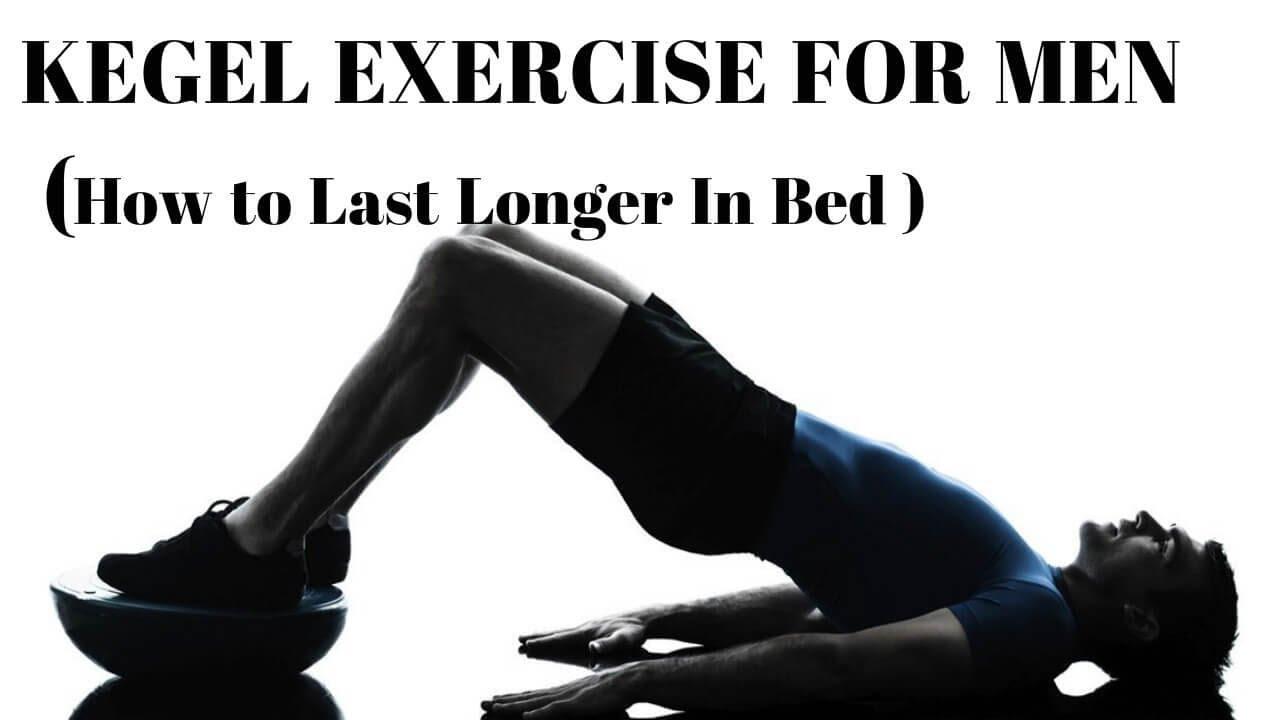Do Kegel Exercises Make You Last Longer In Bed - Bed Western