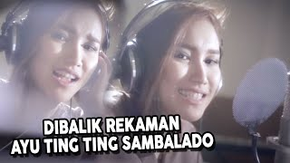 "Video Dibalik Rekaman Ayu Ting Ting ""Sambalado"" download MP3, 3GP, MP4, WEBM, AVI, FLV Januari 2018"