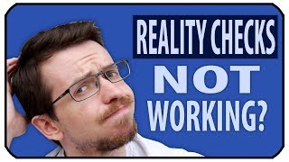 Reality Checks Not Working? Here's What to Do