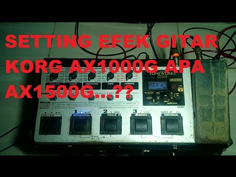 SETTING EFEK GITAR KORG AX1000G SOUND DANGDUT & ROCK