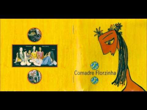 Comadre Florzinha - Comadre Florzinha 1999 (Album Completo)