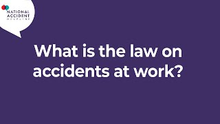 What is the law on accidents at work?