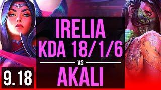 IRELIA vs AKALI (TOP)   KDA 18/1/6, 4 early solo kills, Legendary   EUW Grandmaster   v9.18