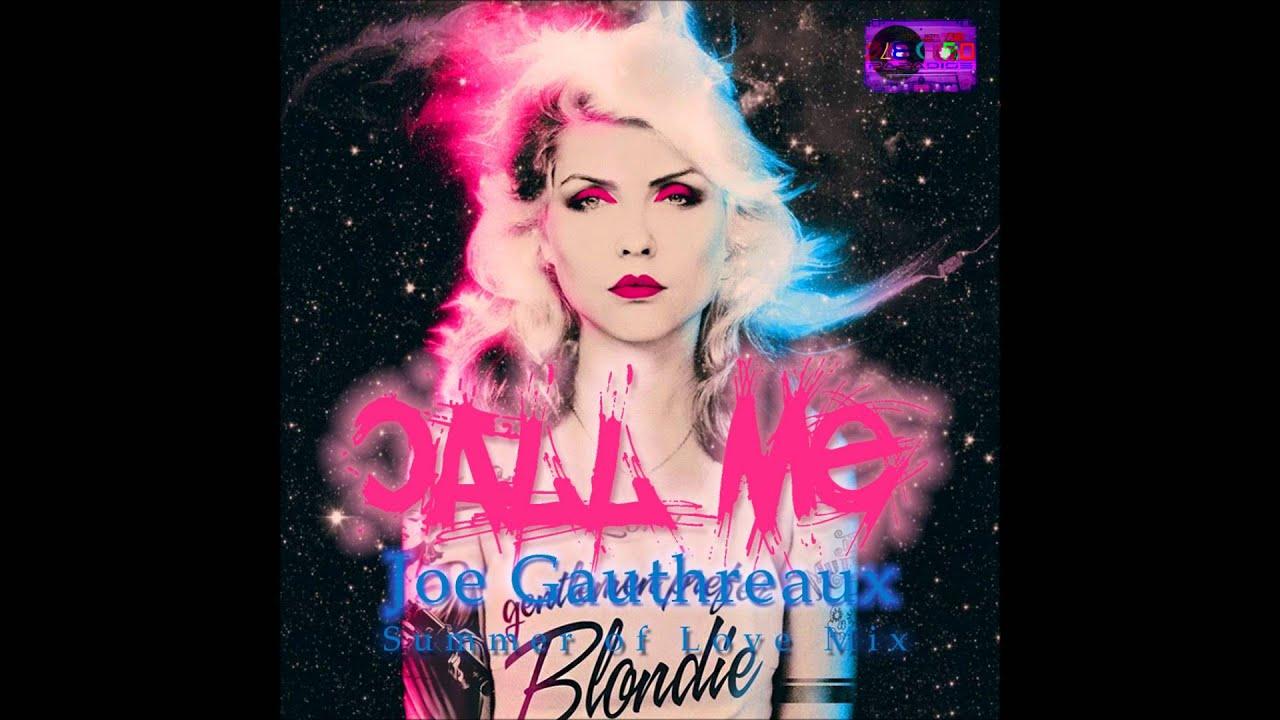 blondie call me joe gauthreaux summer of love mix