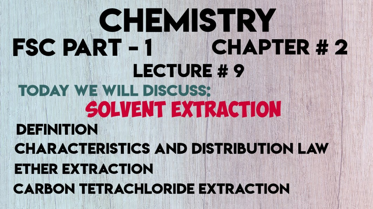 Solvent Extraction Fsc Part 1 Chemistry Youtube