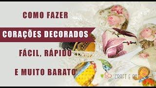 COMO FAZER CORAÇÕES DECORATIVOS PARA SUAS PEÇAS DE ARTESANATO