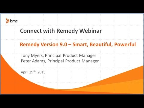 Connect with Remedy - Remedy Version 9.0 - Smart, Beautiful, Powerful Webinar