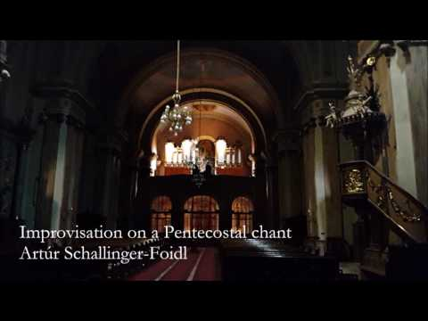 Improvisation on a Pentecostal chant - Artúr Schallinger-Foidl