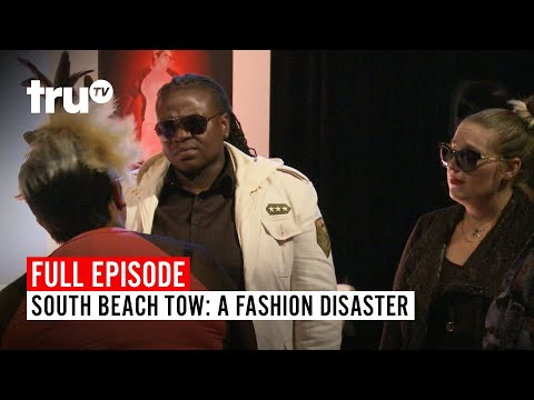 South Beach Tow | Season 5: A Fashion Disaster | Watch the Full Episode | truTV
