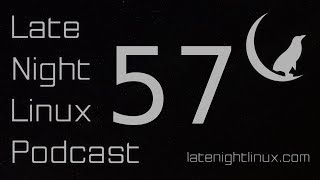 Late Night Linux – Episode 57