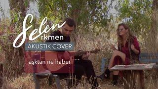 Gambar cover Selen Erkmen - Asktan Ne Haber (Sezen Aksu Cover)