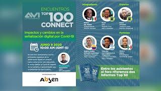 Encuentros Top100 Connect: Foro:  Impactos y cambios en la señalización digital por Covid 19