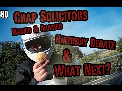 Solicitor Rant, Birthday Debate & What Next?