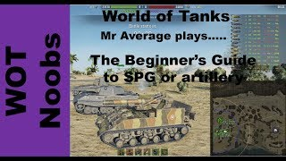 The beginner's guide to SPG/Artillery