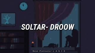 Droow- Soltar Letra
