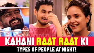 Kahani Raat Raat Ki Ft. Kunal Chhabhria, Simran Dhanwani | Anmol Sachar | Types Of People At Night