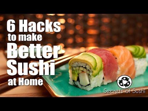 6 Hacks to Make Better Sushi at Home