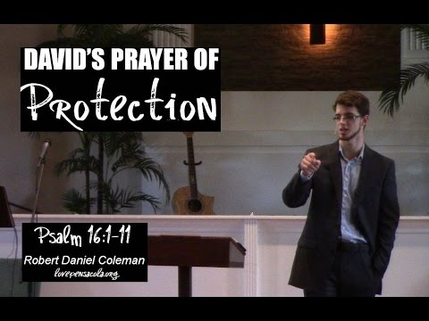"""""""David's Prayer For Protection"""" (Psalm 16:1-11) by Robert Coleman"""