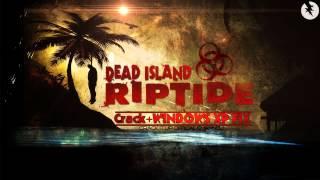 Dead Island Riptide Crack + Windows XP Fix 100%!