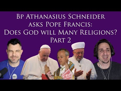 Bishop Athanasius Schneider to Pope Francis: Does God Will Many Religions Part 2
