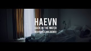 HAEVN – Back in the Water (Mark McCabe Remix) (Official Video)
