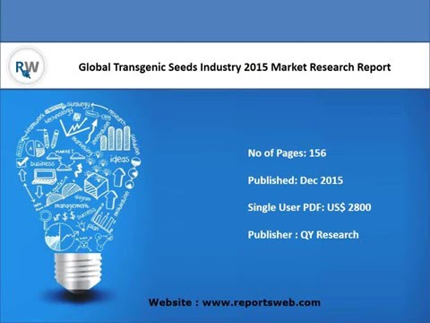 Transgenic Seeds Industry Trends and Overview 2021