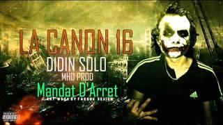 La canon 16 _ Didin SoLo_ Mhd Prod_Mondat D'arret