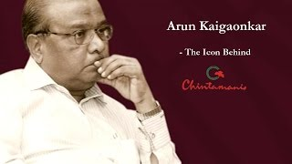 Arun Kaigaonkar - The Icon Behind Chintamanis