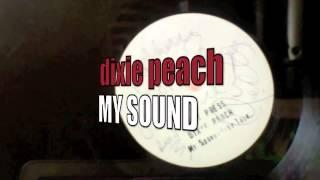 DIXIE PEACH - My Sound (BRAND NEW 12