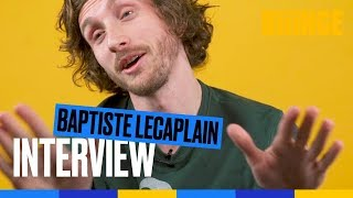 Baptiste Lecaplain - Interview
