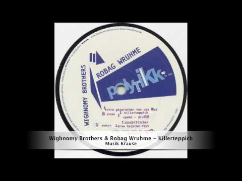 Wighnomy Brothers & Robag Wruhme - Killerteppich