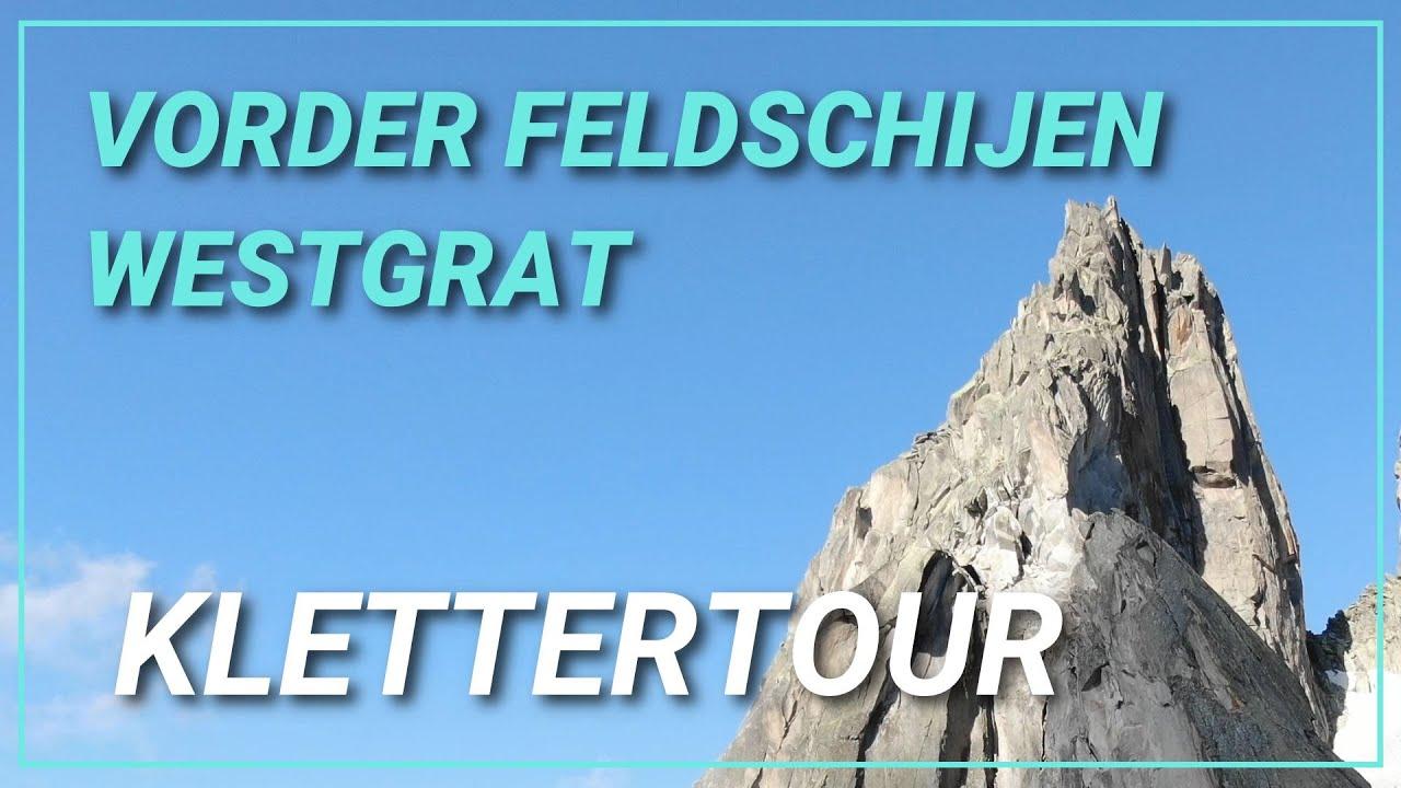 🧗♂️Klettern am Vorder Feldschijen Turm Westgrat 2828M [4K]