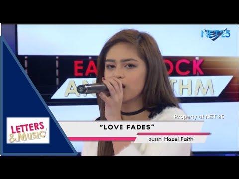 HAZEL FAITH - LOVE FADES (NET25 LETTERS AND MUSIC)