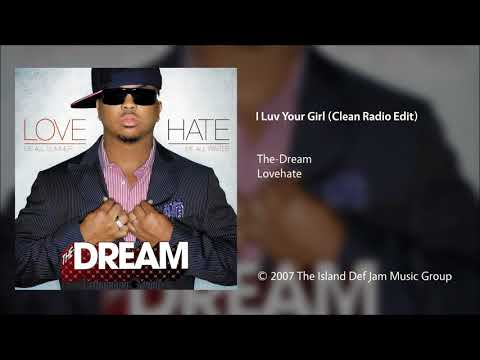 The-Dream - I Luv Your Girl (Clean Radio Edit)