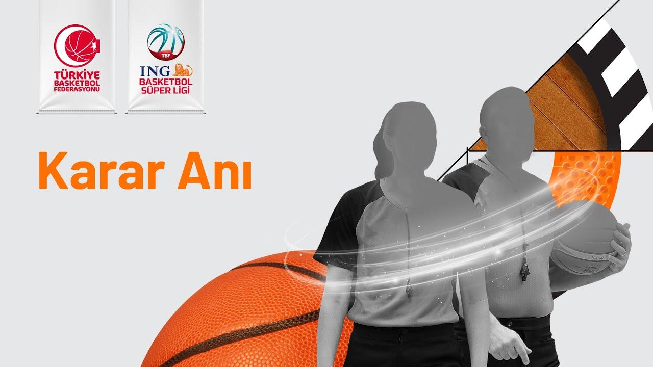 ING Basketbol Süper Ligi 24 Hafta Pozisyonları ve Hakem Kararları