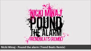 NICKI MINAJ POUND THE ALARM (TRENDBEATS DJS RADIO REMIX) // FREE DOWNLOAD! / DESCARGA GRATUITA!