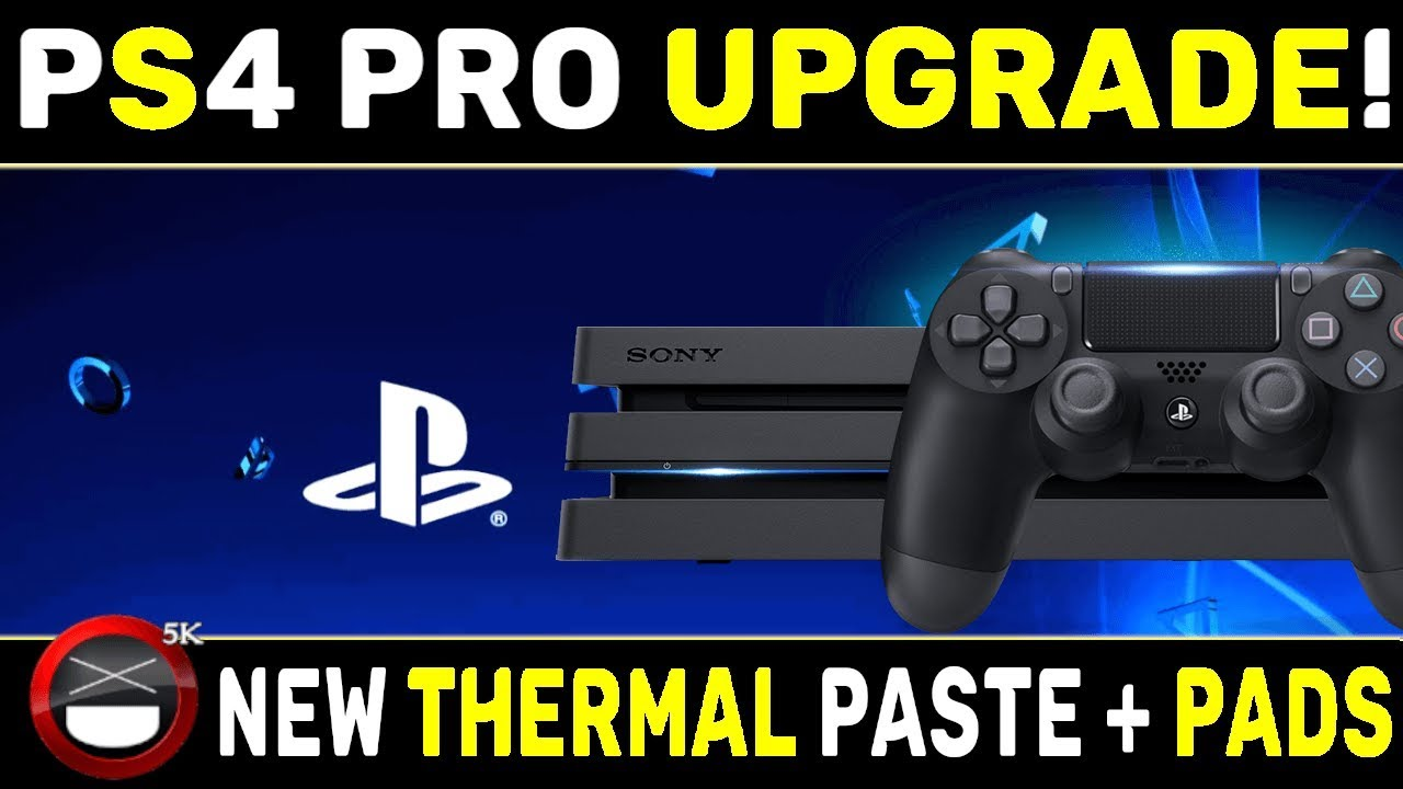 PS4 Pro Upgrade! New Thermal Paste and Thermal Pads!