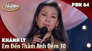 PBN 64 | Khánh Ly - Em Đến Thăm Anh Đêm 30