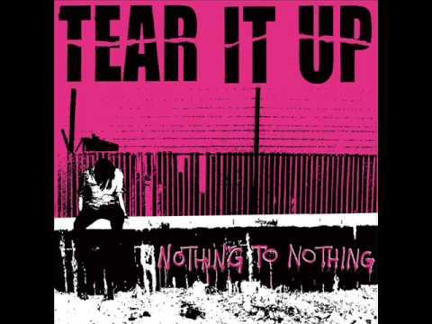 TEAR IT UP - Nothing to Nothing [full album]