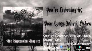Anarchists United - Your Lungs Inherit Ashes (Debut EP Stream)
