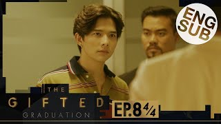 [Eng Sub] The Gifted Graduation | EP.8 [4/4]