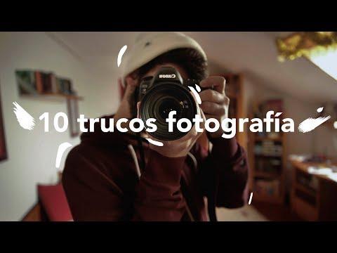 10 TRUCOS PARA HACER MEJORES FOTOS