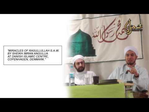 (Audio) Miracles of Rasullullah S.A.W.  by Sheikh Imran Angullia In  Copenhagen, Denmark