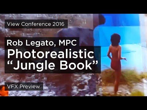 "Viewconference2016: Creating a photorealistic ""The Jungle Book"", Rob Legato (MPC)"