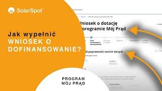 """Program """"Mój prąd"""" FOTOWOLTAIKA Jak wypełnić wniosek  o dofinansowanie?"""