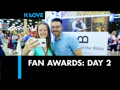 The K-LOVE Fan Awards Experience: Day 2