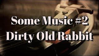 Dirty Old Rabbit - Original Acoustic Song